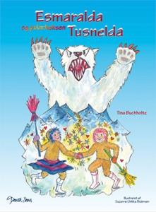 Forside til bogen Esmaralda og polarheksen Tusnelda. Bogen er illustreret af Suzanne Ulrikka Pedersenog skrevet af Tina Buchholtz